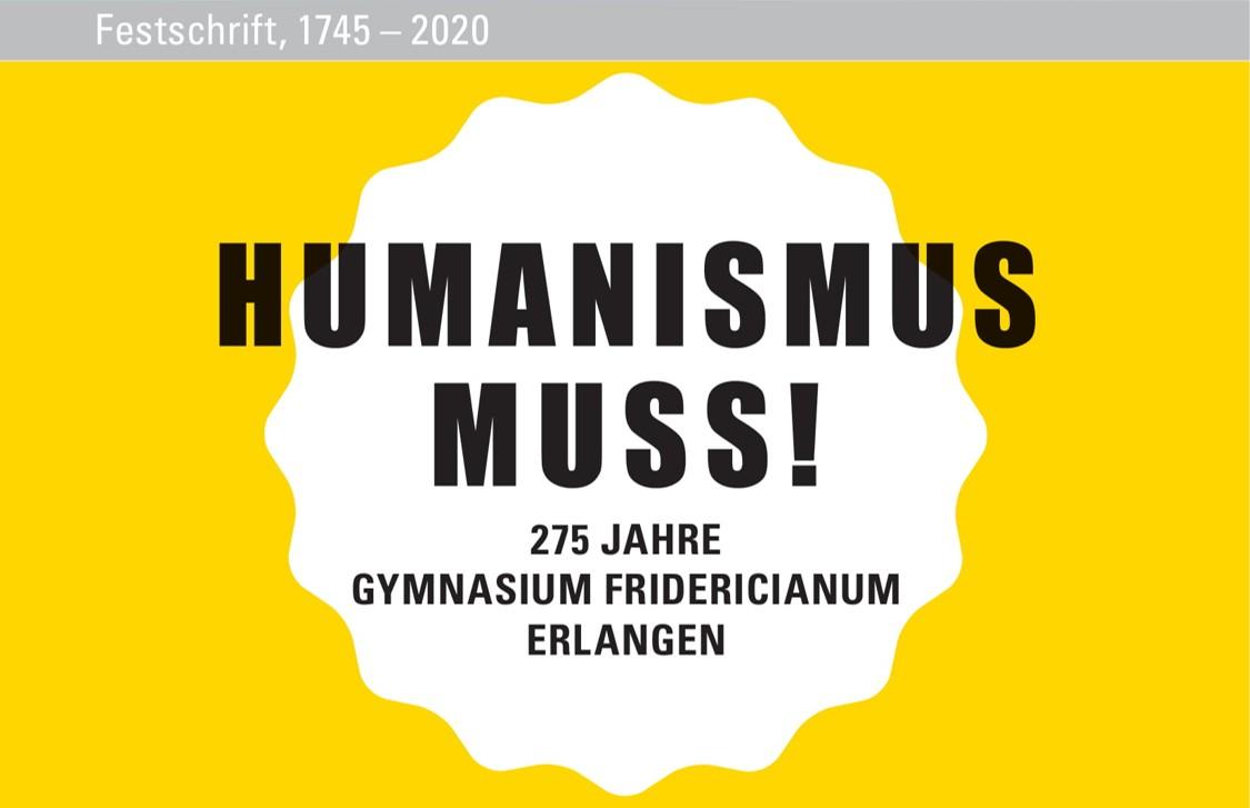 """Festschrift """"Humanismus muss. 275 Jahre Gymnasium Fridericianum"""""""